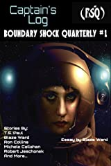 Captain's Log: Boundary Shock Quarterly #1 Kindle Edition