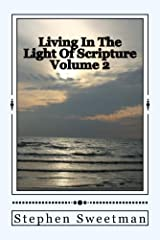 Living In The Light Of Scripture Volume 2 Kindle Edition