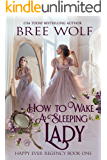 How To Wake A Sleeping Lady (Happy Ever Regency Book 1)