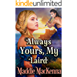 Always Yours, My Laird: A Steamy Scottish Historical Romance Novel