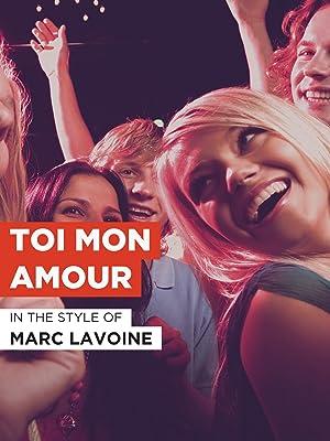 Amazoncom Toi Mon Amour Marc Lavoine C Casanave M