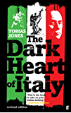 The Dark Heart of Italy: Travels through Space and Time across Italy (English Edition)