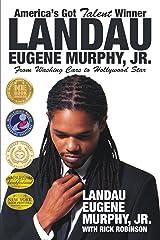 America's Got Talent Winner Landau Eugene Murphy Jr: From Washing Cars to Hollywood Star (Mom's Choice Award Recipient) Paperback