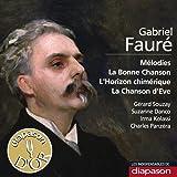 Fauré: Mélodies, La bonne chanson, L'horizon chimérique & La chanson d'Eve (Les indispensables de Diapason)