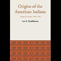 Origins of the American Indians: European Concepts, 1492-1729 (Llilas - Latin American Monograph Book 11)