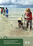 Climate Change 2014 – Impacts, Adaptation and Vulnerability: Part A: Global and Sectoral Aspects: Volume 1, Global and…