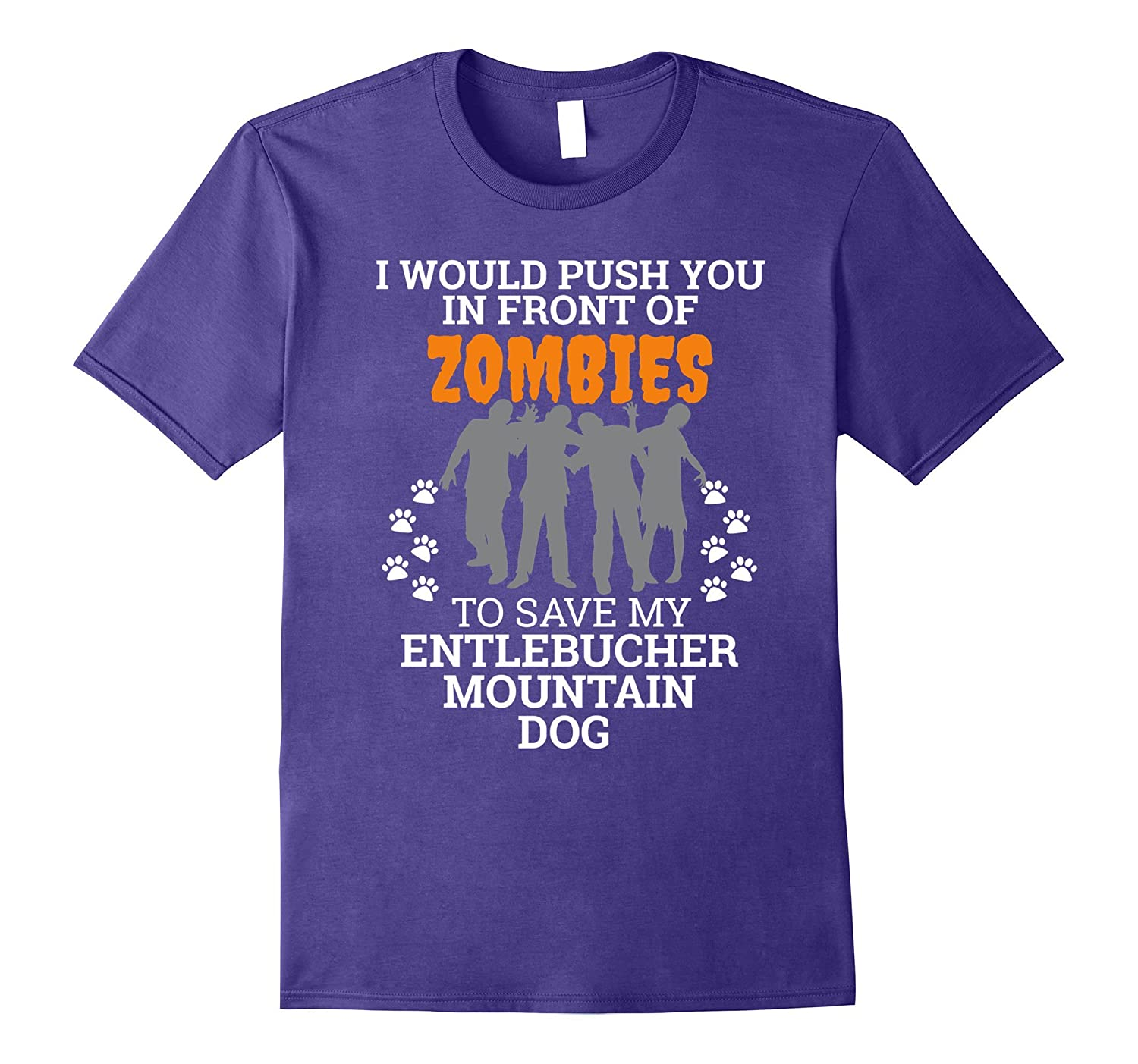 Push You In Front of Zombies Save Entlebucher Mountain Dog-FL