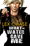 What the Water Gave Me (Checkmate Book 2)