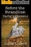 Before the Strandline: Darby's Chickens (The Strandline Series Book 6)