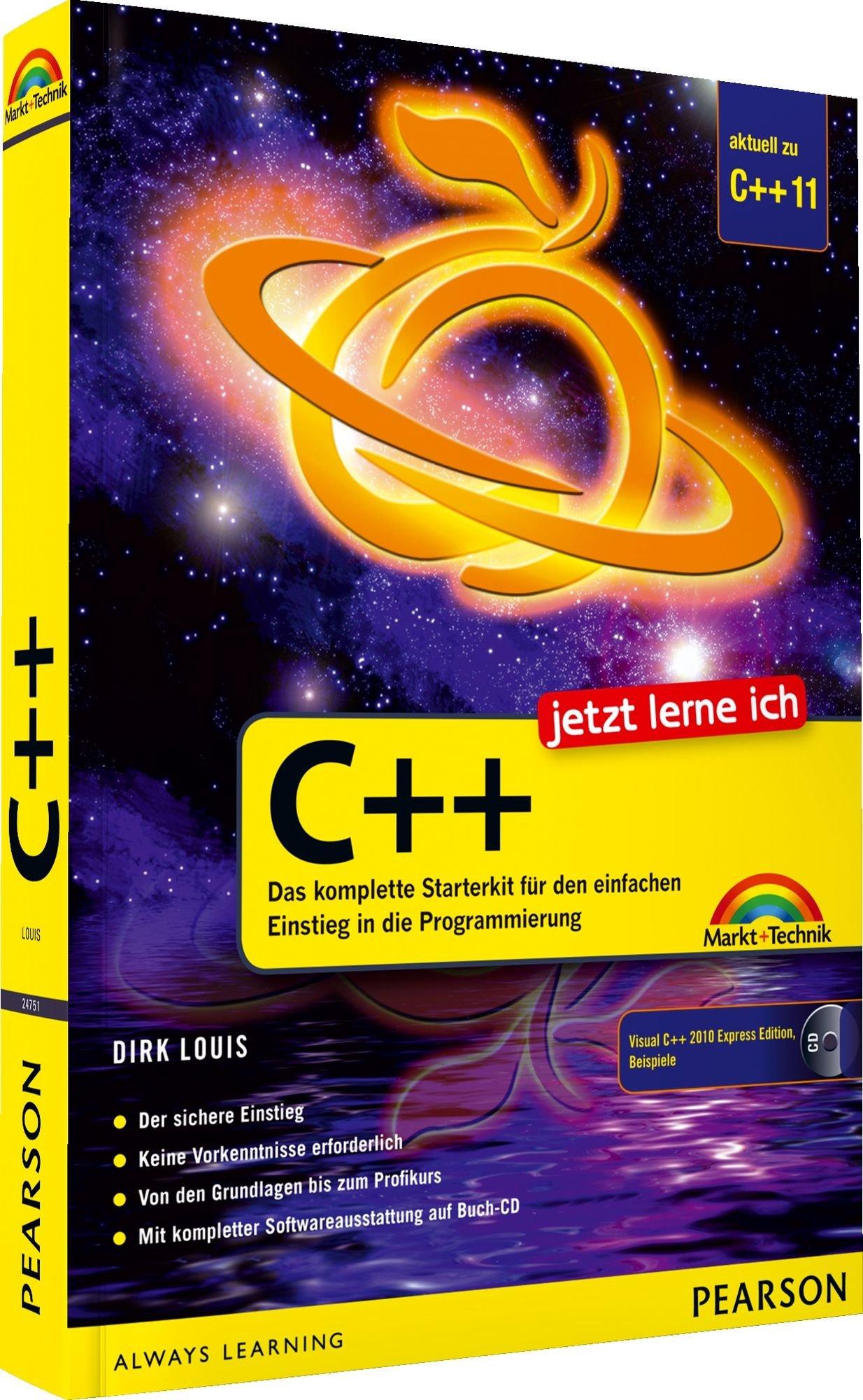 Jetzt lerne ich C++ - aktuell zum neuen Standard C++11: Das komplette Starterkit für den einfachen Einstieg in die Programmierung