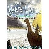 Dragon Isle (The Legend of Vanx Malic Book 2)