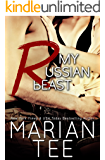 My Russian Beast: (Standalone Contemporary Billionaire Romance) (Beasts in Bed Book 1)