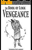 The Book of Lokk: Vengeance (Volume 7)