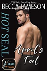 Hot SEAL, April's Fool Kindle Edition