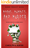 Moans, Mummies, and Murder (The Dead-End Drive-In Series Book 2)