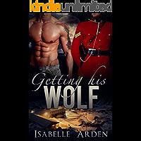 Getting His Wolf: Gay Werewolf Alpha/Omega Romance (BONDED Book 1) (English Edition)