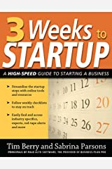 3 Weeks to Startup: A High Speed Guide to Starting a Business Kindle Edition