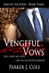 Vengeful Vows (Sins of the Flesh Book 3) Kindle Edition