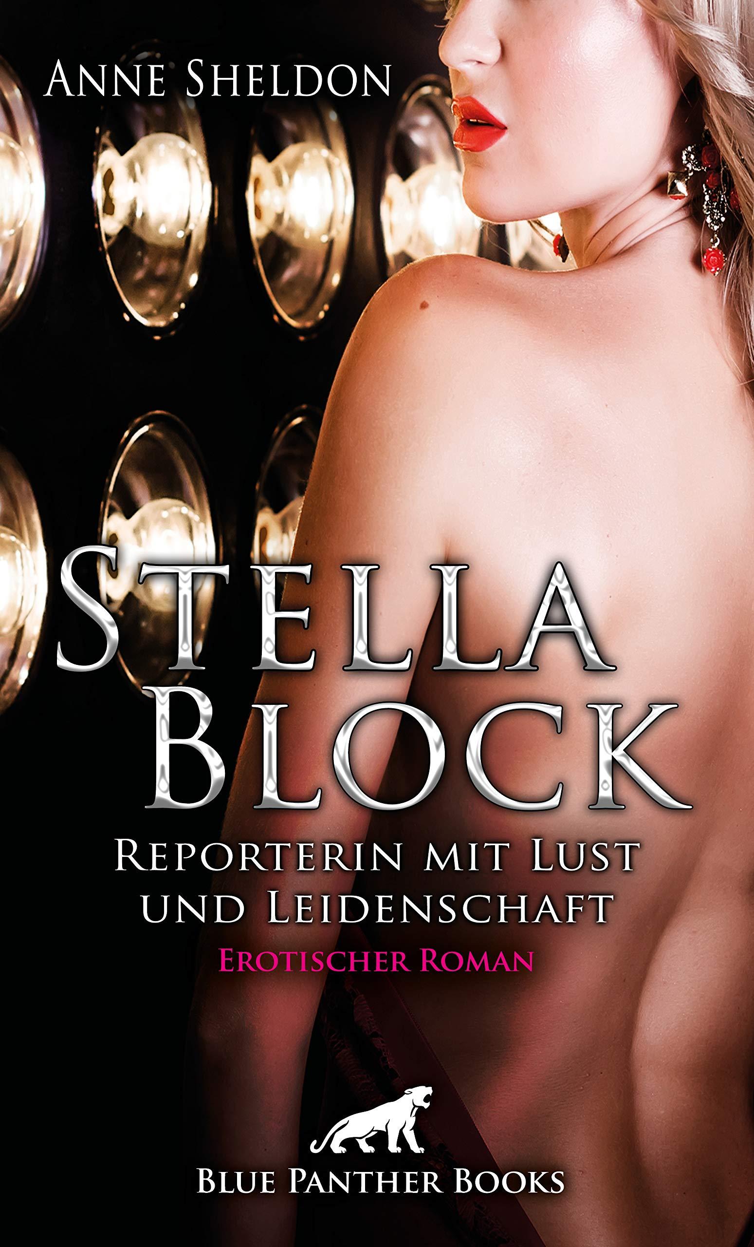 stella-block-reporterin-mit-lust-und-leidenschaft-erotischer-roman-um-an-prickelnde-storys-zu-kommen-ist-sie-zu-vielem-bereit