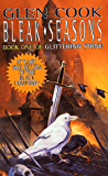 Bleak Seasons (The Chronicles of The Black Company Book 6)
