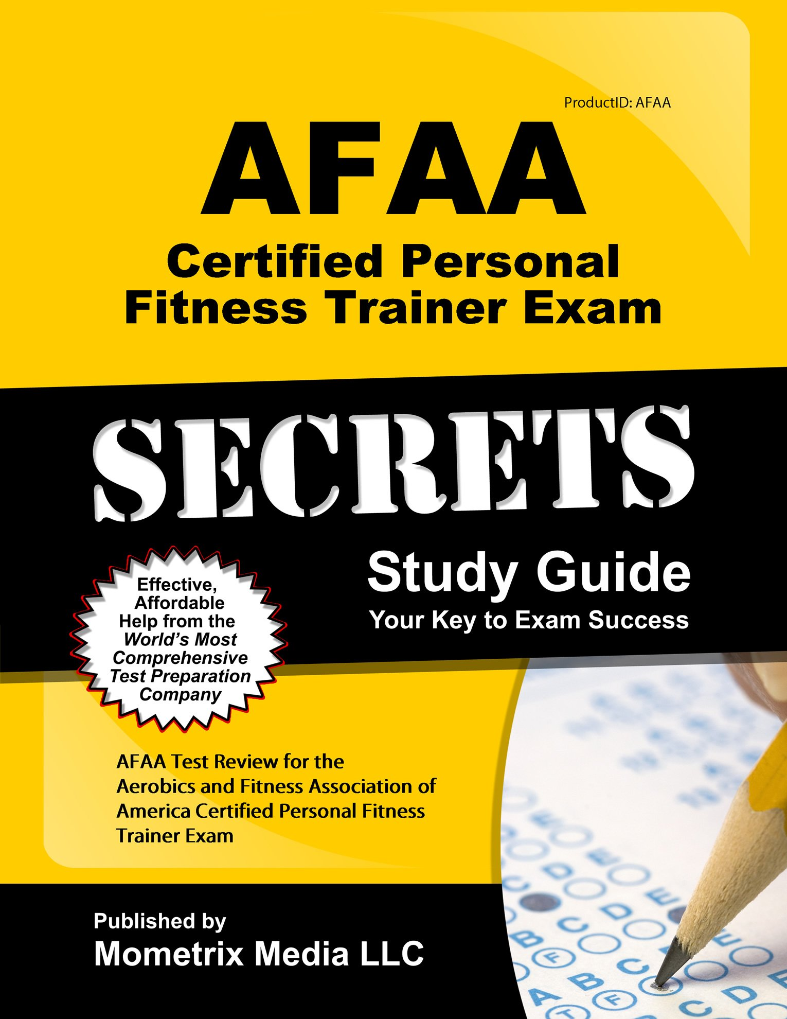 AFAA Certified Personal Fitness Trainer Exam Secrets Study Guide: AFAA Test  Review for the Aerobics and Fitness Association of America Certified  Personal ...