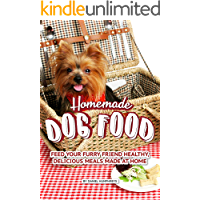 Homemade Dog Food: Feed Your Furry Friend Healthy, Delicious Meals Made at Home (English Edition)