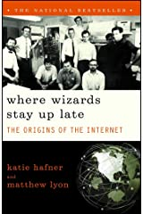 Where Wizards Stay Up Late: The Origins Of The Internet Kindle Edition