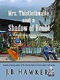 Mrs. Thistlethwaite and a Shadow of Doubt: Tillamook Tillie