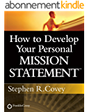 How to Develop Your Personal Mission Statement (English Edition)