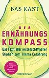 Der Ernährungskompass: Das Fazit aller wissenschaftlichen Studien zum Thema Ernährung (German Edition)