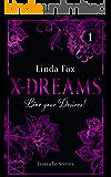 X-DREAMS - Live your Desires! 01 (Erotische Stories)