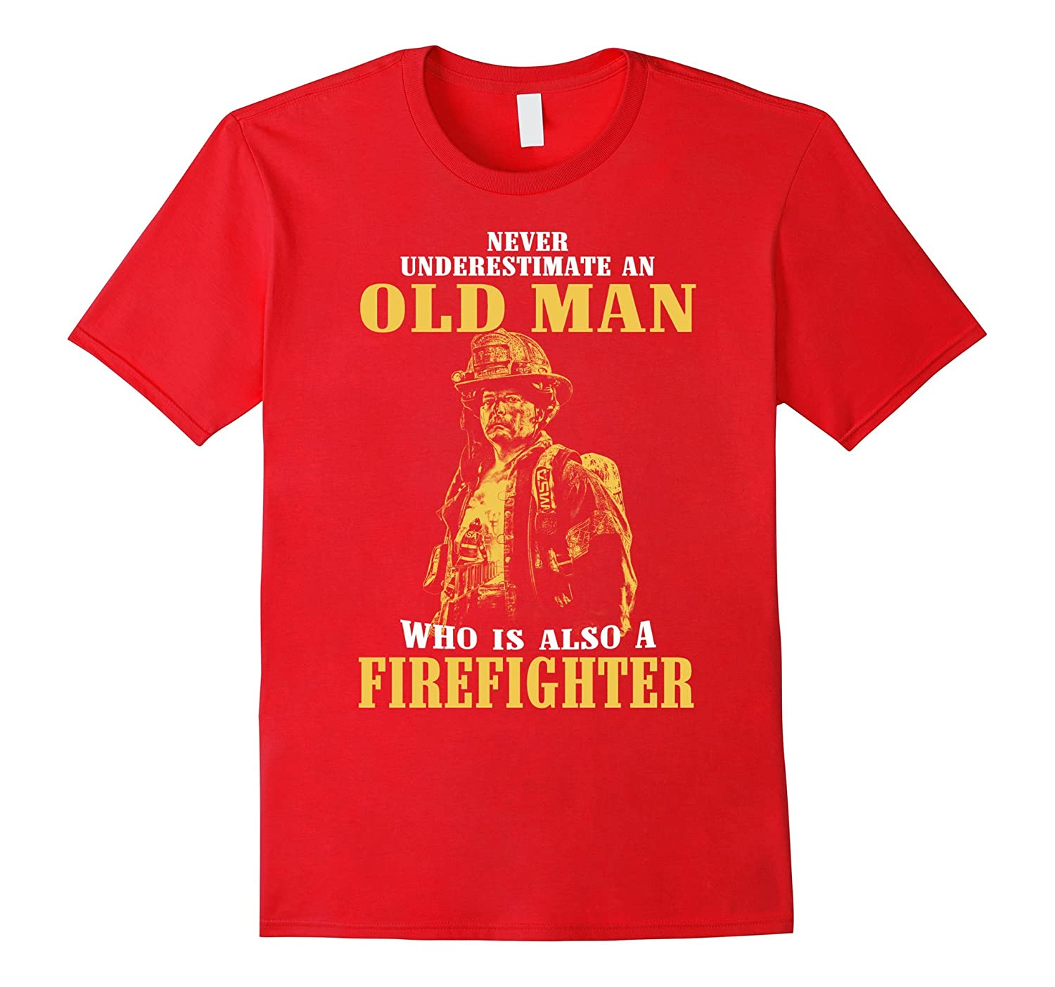 Firefighter T-shirt , Never underestimate an old man who is-BN