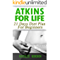 Atkins for Life: 21 Days Diet Plan For Beginners
