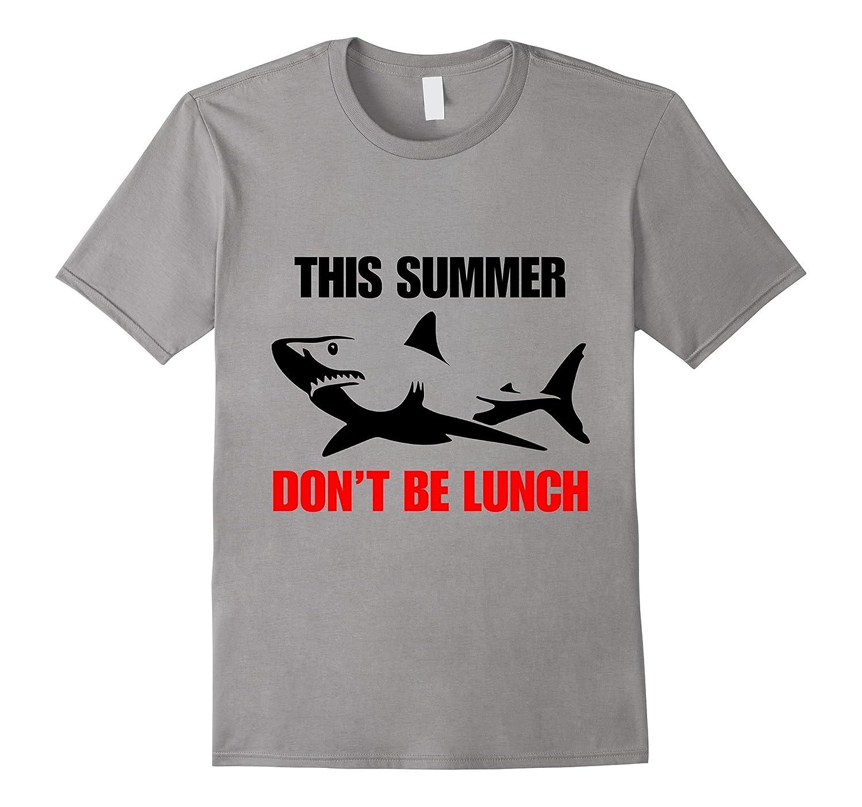 This Summer Dont Be Lunch Shark Shirt-Vaci