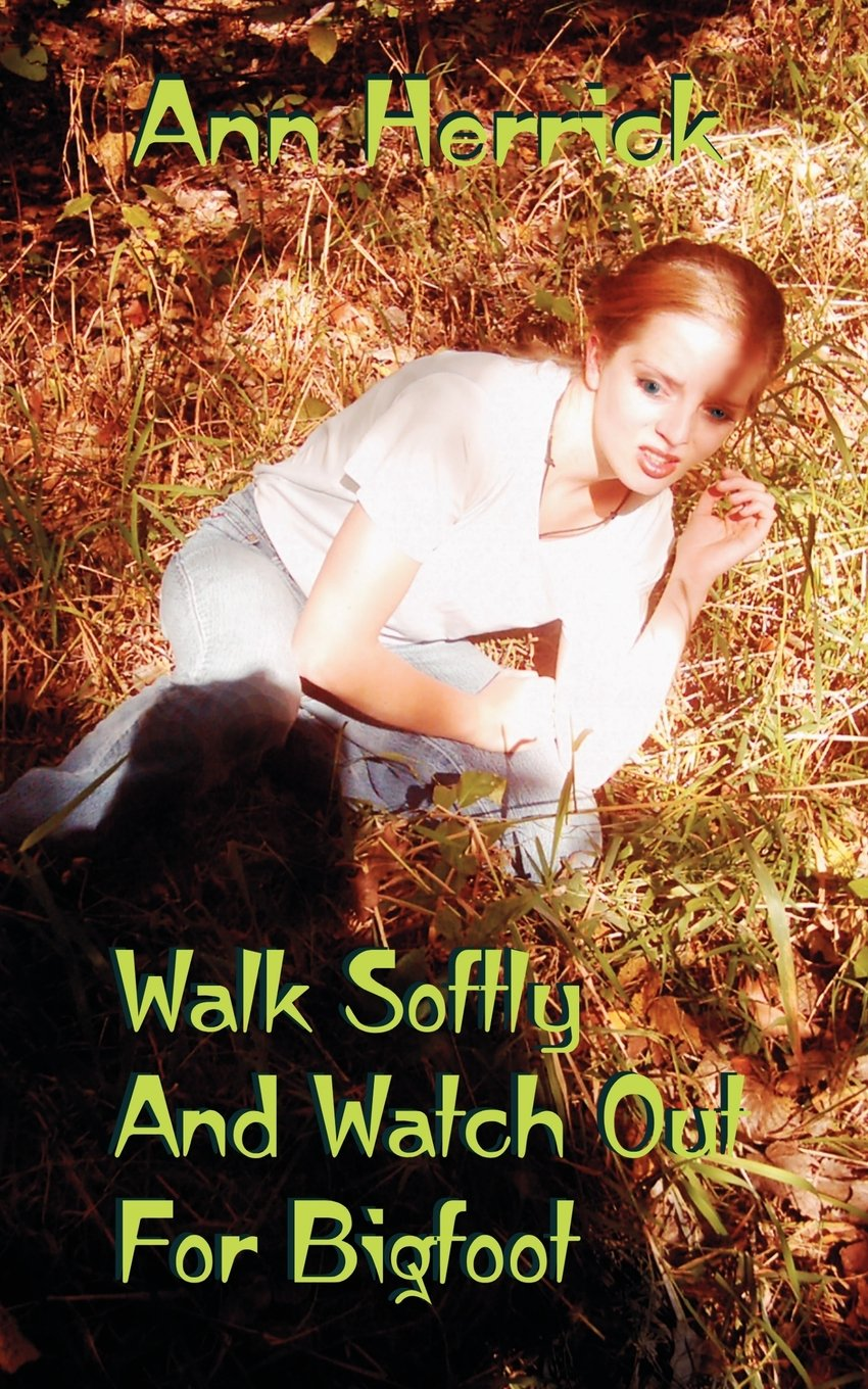Walk Softly And Watch Out For Bigfoot pdf