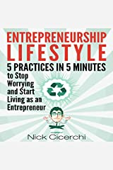 Entrepreneurship Lifestyle: 5 Practices in 5 Minutes to Stop Worrying and Start Living as an Entrepreneur Audible Audiobook