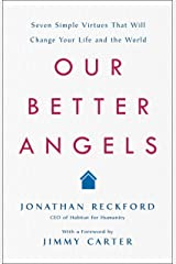 Our Better Angels: Seven Simple Virtues That Will Change Your Life and the World Kindle Edition