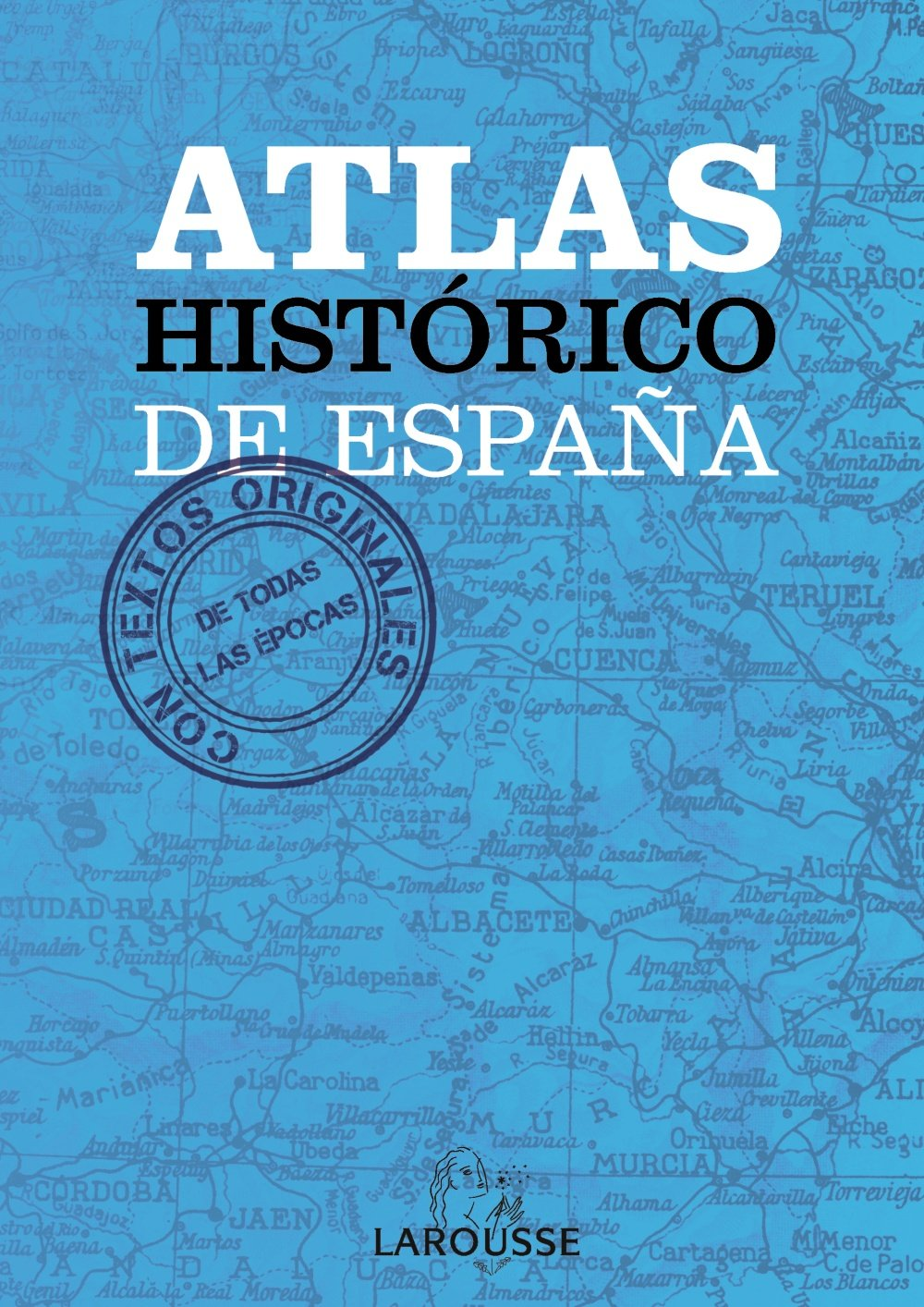 Atlas Histórico de España (Larousse - Atlas): Amazon.es: Aa.Vv.: Libros
