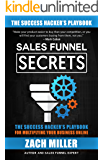 Sales Funnel Secrets: The Success Hacker's Playbook for Multiplying Your Business Online