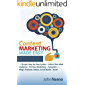 Content Marketing Made Easy: The Simple, Step-by-Step System to Attract Your Ideal Audience & Put Your Marketing on Autopilot using Blogs, Podcasts, Videos, Social Media & More!