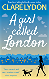 A Girl Called London (London Romance Series  Book 3)