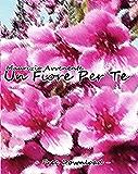 Un fiore per te (Italian Edition)