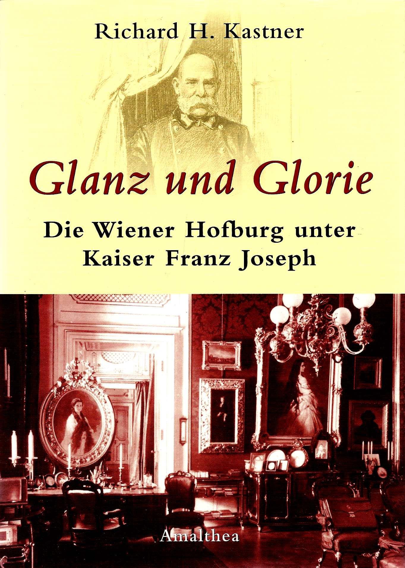 Glanz und Glorie: Die Hofburg unter Kaiser Franz Joseph