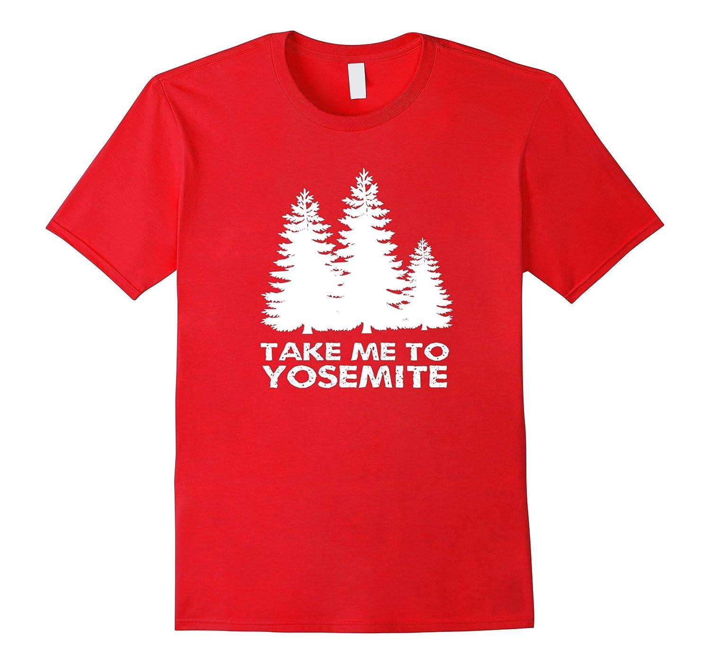 Take Me To Yosemite T-shirt-TH