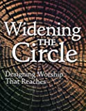 Widening the Circle: Designing Worship That Reaches