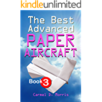 The Best Advanced Paper Aircraft Book 3: High Performance Paper Airplane Models Plus a Hangar for Your Aircraft