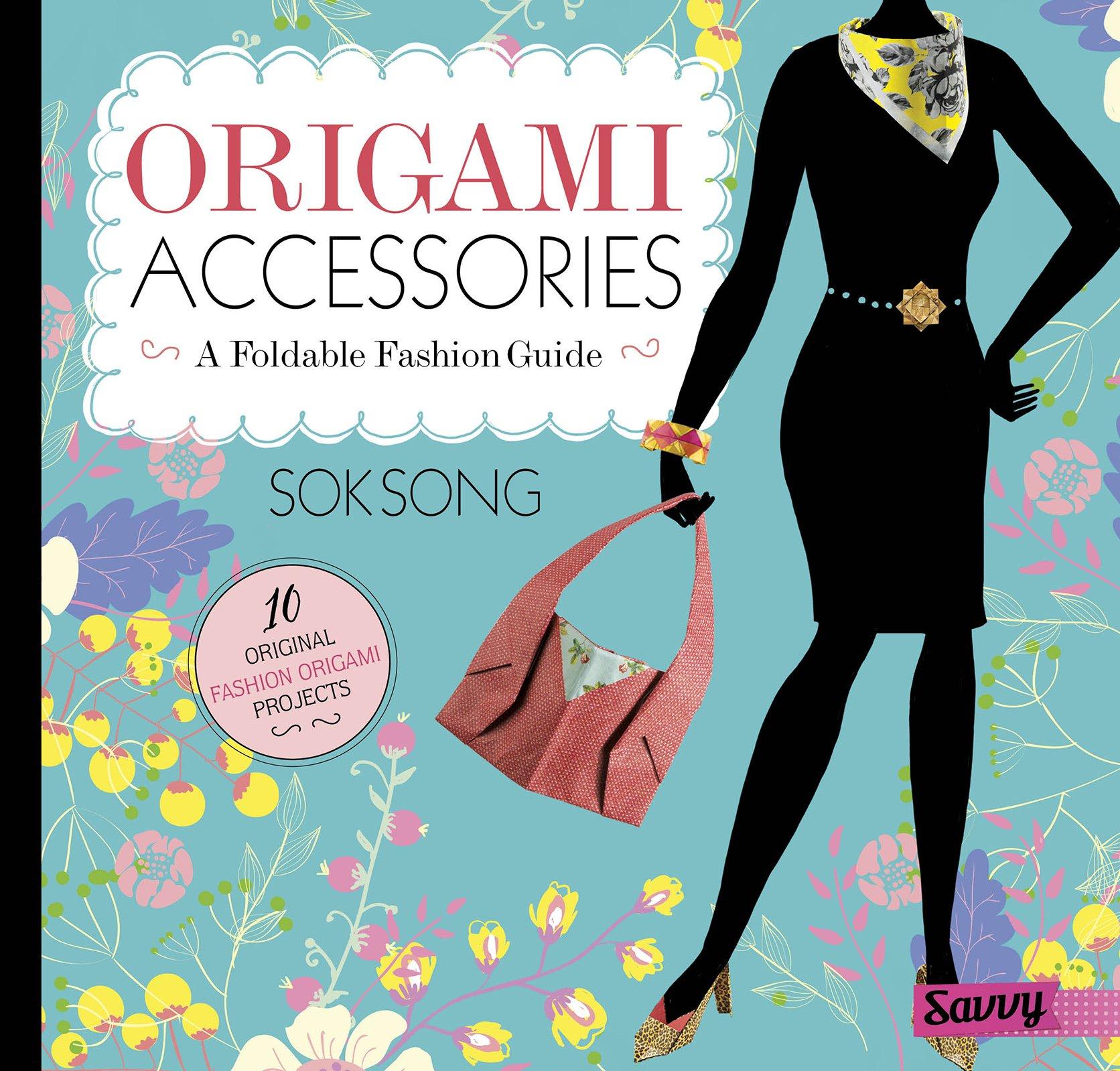 Origami Accessories: A Foldable Fashion Guide (Fashion Origami)