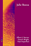 Albert J. Sterne - Future Bright, Past Imperfect