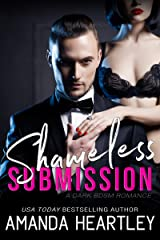 Shameless Submission: A Dark BDSM Romance Kindle Edition