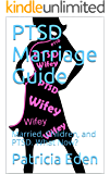PTSD Marriage Guide: Married, Children, and PTSD. What Now?
